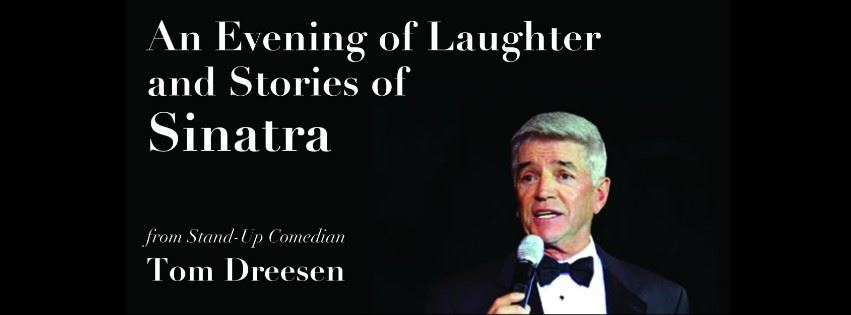 CLICK HERE for information and tickets for an Evening of Laughter & Stories Of Sinatra