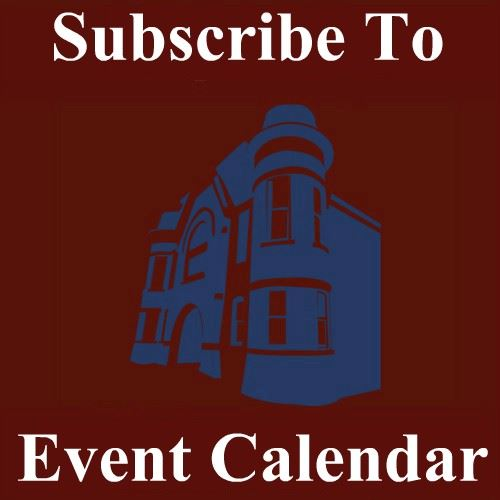 CLICK HERE To Subscribe To Our Events Calendar To Receive Email Or Text Alerts Of Upcoming Events