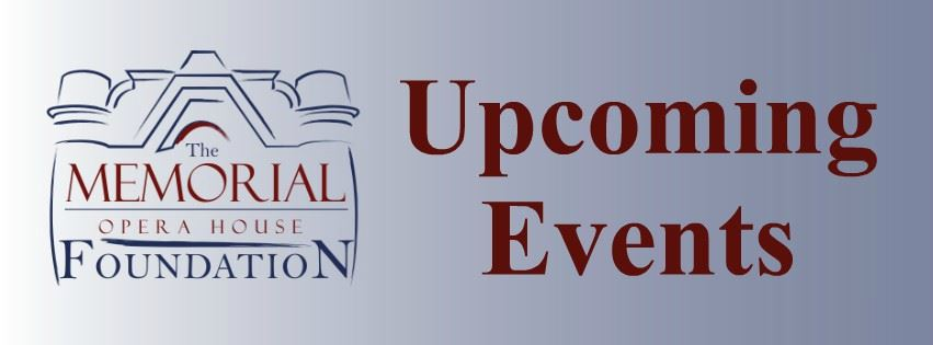Memorial Opera House Foundation Upcoming Events Page Banner