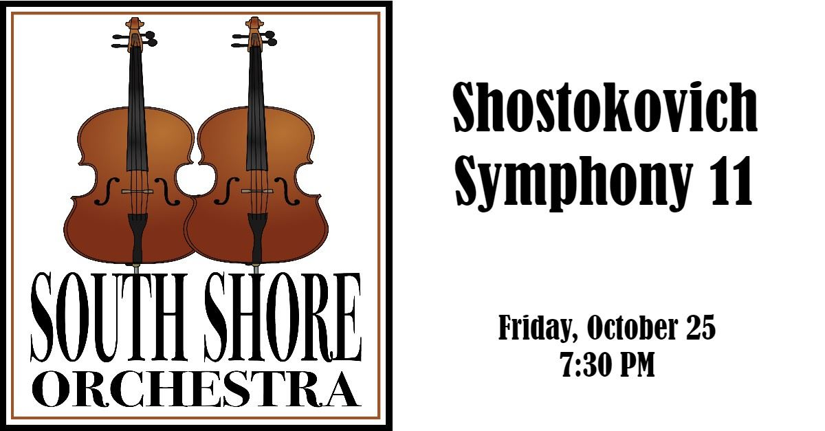 CLICK HERE For Information & Tickets For South Shore Orchestra: Shostokovich Symphony 11