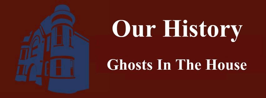 Our History: Ghosts in The House Page Banner